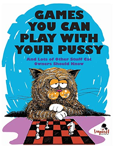 Games You Can Play with Your Pussy from Impish Publishing, Inc.