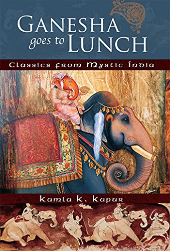 Ganesha Goes to Lunch: Classics from Mystic India (Mandala Classics) from Mandala Publishing Group