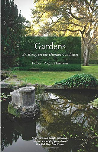 Gardens: An Essay on the Human Condition from University of Chicago Press