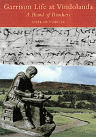 Garrison Life at Vindolanda: A Band of Brothers from The History Press