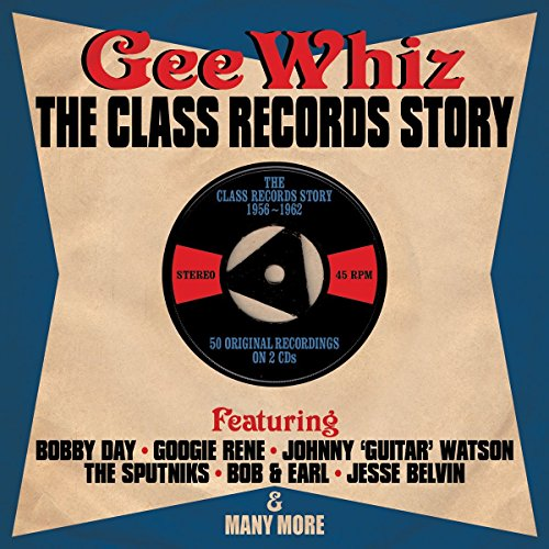 Gee Whiz: The Class Records Story 1956-1962 [Double CD]