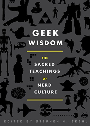 Geek Wisdom: The Sacred Teachings of Nerd Culture from Quirk Books