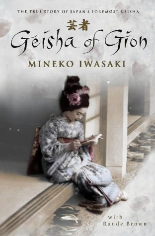 Geisha of Gion: The True Story of Japan's Foremost Geisha: The Memoir of Mineko Iwasaki from Simon & Schuster UK