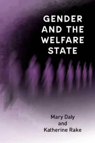 Gender and the Welfare State: Care, Work and Welfare in Europe and the USA from Polity Press