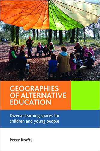 Geographies of alternative education: Diverse Learning Spaces for Children and Young People from Policy Press