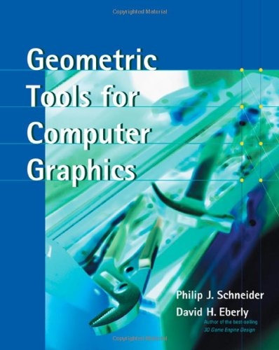Geometric Tools for Computer Graphics (The Morgan Kaufmann Series in Computer Graphics) from Morgan Kaufmann
