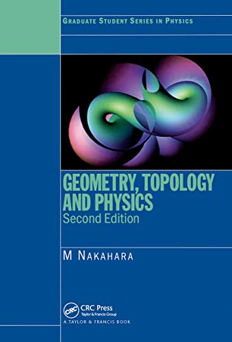 Geometry, Topology and Physics, Second Edition (Graduate Student Series in Physics) from CRC Press