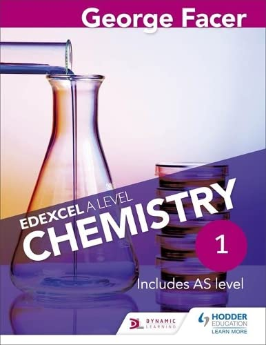 George Facer's Edexcel A Level Chemistry Student Book 1 from Hodder Education