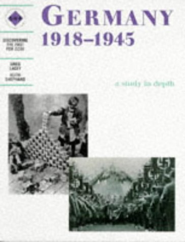 Germany 1918-1945: A depth study: a Study in Depth: Student's Book (Discovering the Past for GCSE) from Hodder Education