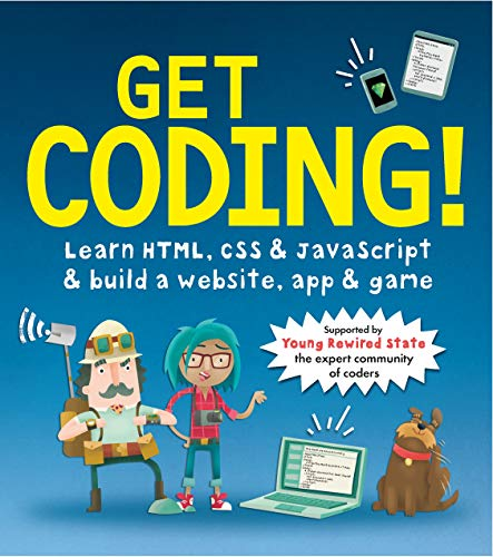 Get Coding! Learn HTML, CSS, and JavaScript and Build a Website, App, and Game from Walker Books