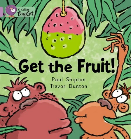 Get The Fruit: A humorous picture story set in the jungle. (Collins Big Cat): Band 00/Lilac from Collins