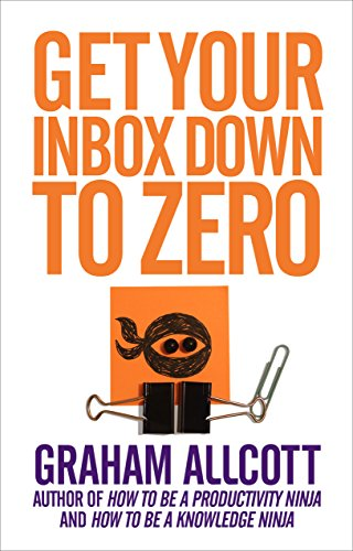 Get Your Inbox Down to Zero: from How to be a Productivity Ninja from Icon Books Ltd