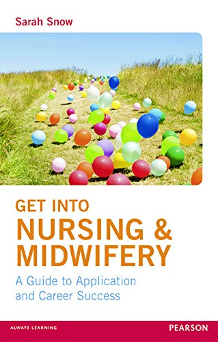 Get into Nursing & Midwifery: A Guide to Application and Career Success from Routledge