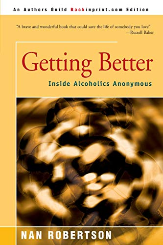 Getting Better: Inside Alcoholics Anonymous from iUniverse