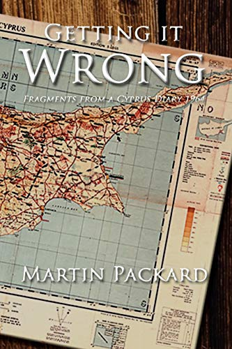 Getting It Wrong: Fragments from a Cyprus Diary 1964 from AuthorHouse