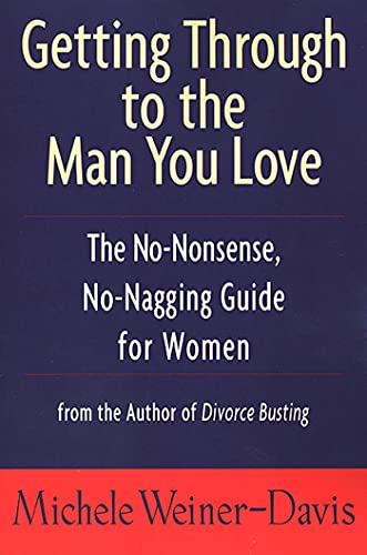 Getting Through to the Man You Love: The No-Nonsense, No-Nagging Guide for Women from St. Martin's Press
