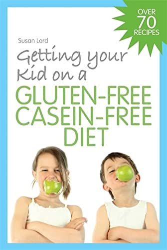 Getting Your Kid on a Gluten-free Casein-free Diet from Jessica Kingsley Publishers