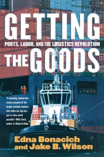 Getting the Goods: Ports, Labor, and the Logistics Revolution: Version 2 from Cornell University Press