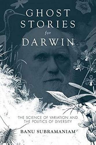 Ghost Stories for Darwin: The Science of Variation and the Politics of Diversity from University of Illinois Press