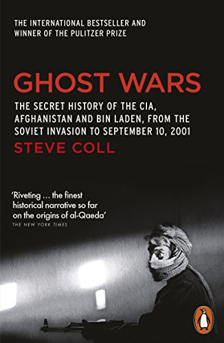 Ghost Wars: The Secret History of the CIA, Afghanistan and Bin Laden from Penguin