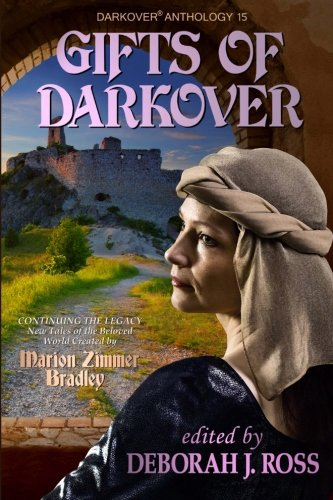 Gifts of Darkover: Volume 15 (Darkover anthology) from Marion Zimmer Bradley Literary Works Trust