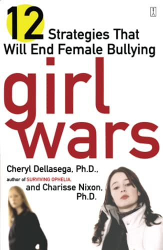 Girl Wars: 12 Strategies That Will End Female Bullying from Atria Books