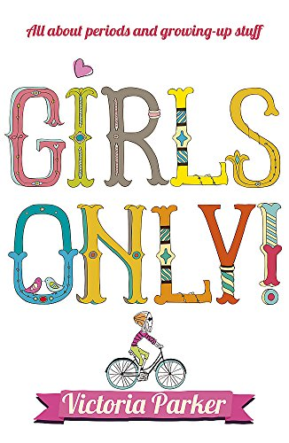 Girls Only! All About Periods and Growing-Up Stuff from Hodder Children's Books