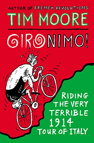 Gironimo!: Riding the Very Terrible 1914 Tour of Italy from Yellow Jersey