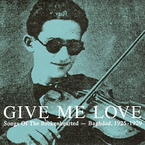 Give Me Love: Songs Of The Broken Hearted - Baghdad 1925-1929 [VINYL] from Honest Jon's Records