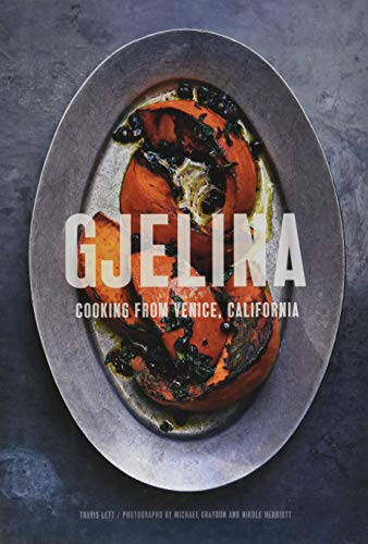 Gjelina: California Cooking from Venice Beach from Chronicle Books