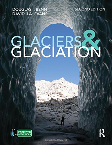 Glaciers and Glaciation, 2nd Edition (Hodder Arnold Publication) from Routledge