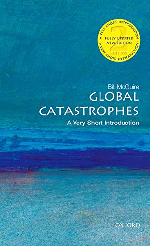Global Catastrophes: A Very Short Introduction 2/e (Very Short Introductions) from OUP Oxford