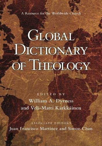 Global Dictionary of Theology: A Resource for the Worldwide Church from IVP