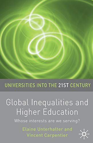 Global Inequalities and Higher Education: Whose interests are you serving? (Universities into the 21st Century) from Palgrave