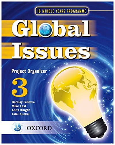 Global Issues: MYP Project Organizer 3: IB Middle Years Programme (Ib Myp) from OUP Oxford