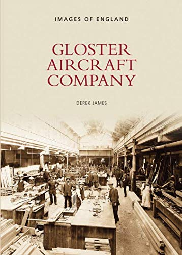 Gloster Aircraft Company: Images of England (Archive Photographs) from The History Press