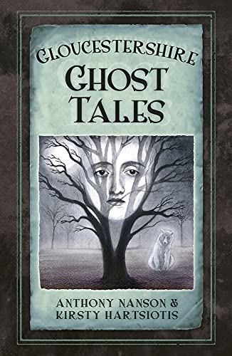 Gloucestershire Ghost Tales from The History Press Ltd