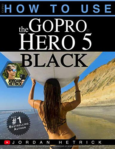 GoPro: How To Use The GoPro Hero 5 Black from Kaisanti Press