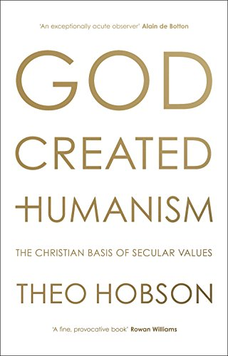God Created Humanism: The Christian Basis of Secular Values from SPCK Publishing