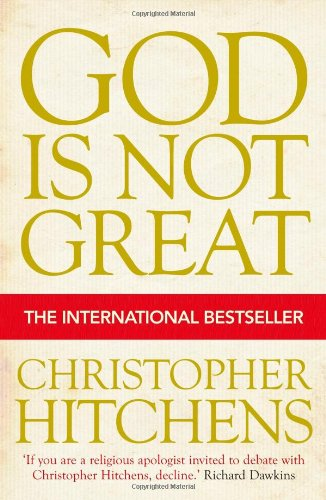God Is Not Great: How Religion Poisons Everything from Atlantic Books