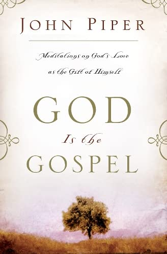 God is the Gospel: Meditations on God's Love as the Gift of Himself from IVP