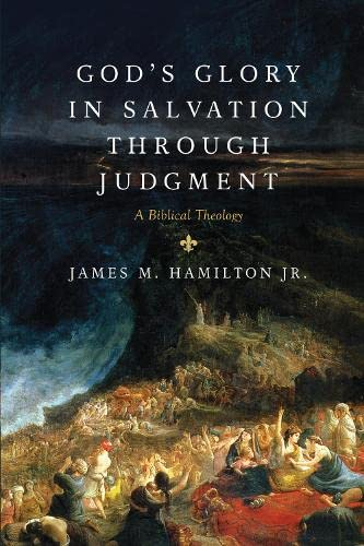 God's Glory in Salvation through Judgment: A Biblical Theology from Crossway Books