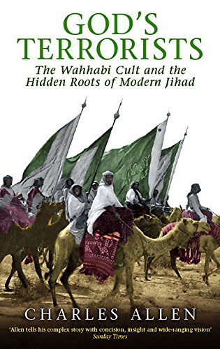 God's Terrorists: The Wahhabi Cult and the Hidden Roots of Modern Jihad from Abacus
