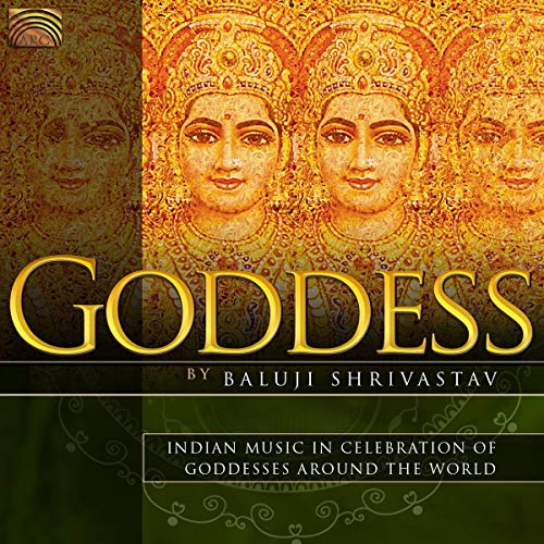 Goddess: Indian Music In Celebration Of Goddesses Around The World from ARC