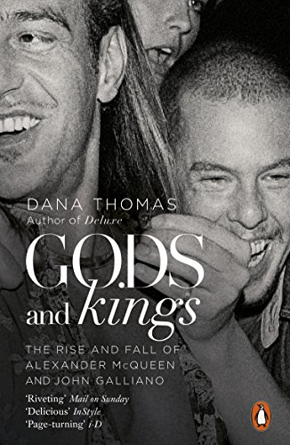 Gods and Kings: The Rise and Fall of Alexander McQueen and John Galliano from Penguin