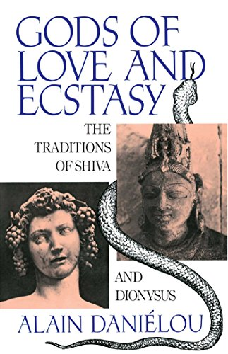 Gods of Love and Ecstasy: The Traditions of Shiva and Dionysus from Inner Traditions Bear and Company