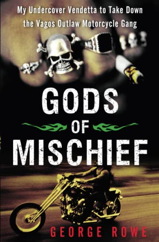 Gods of Mischief: My Undercover Vendetta to Take Down the Vagos Outlaw Motorcycle Gang from Atria Books