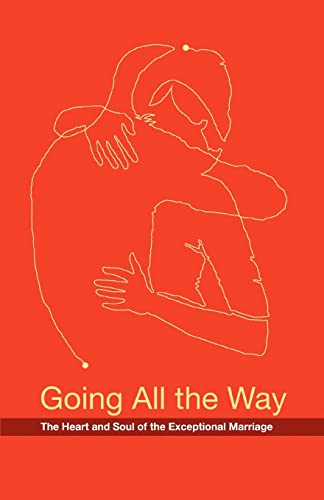 Going All The Way: The Heart and Soul of the Exceptional Marriage from iUniverse