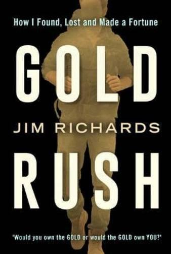 Gold Rush : How I Found, Lost and Made a Fortune from September Publishing