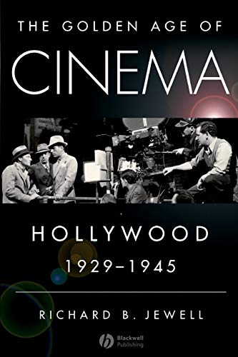 The Golden Age of Cinema: Hollywood 1929-1945 from John Wiley & Sons